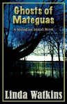 Ghosts of Mateguas: A Mateguas Island Novel - Linda Watkins