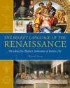 The Secret Language of the Renaissance: Decoding the Hidden Symbolism of Italian Art - Richard Stemp