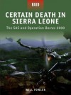 Certain Death in Sierra Leone - The SAS and Operation Barras 2000 - Will Fowler, Mariusz Kozik