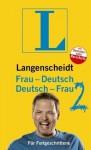 Langenscheidt Frau-Deutsch / Deutsch-Frau 2 – für Fortgeschrittene - Langenscheidt, Mario Barth