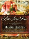 Love Stays True - Martha Rogers