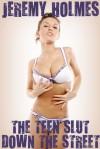 The Teen Slut Down The Street - Jeremy Holmes