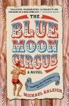 The Blue Moon Circus - Michael Raleigh