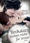 Rockstars bleiben nicht für immer - Kylie Scott, Katrin Reichardt