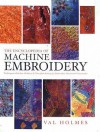 The Encyclopedia Of Machine Embroidery Techniques - Val Holmes