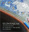 Uzbekistan: An Experience of Cultural Treasures to Colour - Lola Karimova-Tillyaeva