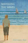 Watching the Waves (Alec Gordon) - Michael Ray