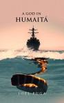 A God in Humaitá - Joel Puga