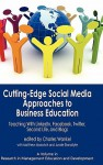 Cutting-Edge Social Media Approaches to Business Education: Teaching with Linkedin, Facebook, Twitter, Second Life, and Blogs (Hc) - Charles Wankel