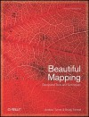 Beautiful Mapping: Leading Thinkers Demonstrate Geospatial Capabilities - Andrew Turner, Brady Forrest
