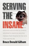 Serving the Insane - Bruce Donald Gilham