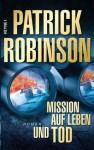 Mission Auf Leben Und Tod (Mack Bedford, #1) - Patrick Robinson, Karl-Heinz Ebnet
