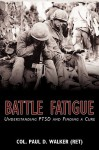 Battle Fatigue: Understanding PTSD and Finding a Cure - Paul Walker