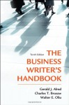 The Business Writer's Handbook - Gerald J. Alred, Charles T. Brusaw, Walter E. Oliu