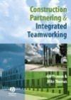 Construction Partnering & Integrated Teamworking - Thomas