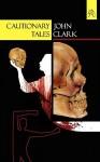 Cautionary Tales - John Clark
