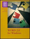 Word 2.0 for Windows - Sarah Hutchinson-Clifford, Stacey C. Sawyer, Glen J. Coulthard