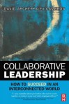 Collaborative Leadership: How to Succeed in an Interconnected World - David Archer, Alex Cameron