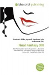 Final Fantasy XIII - Frederic P. Miller, Agnes F. Vandome, John McBrewster