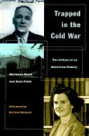 Trapped in the Cold War: The Ordeal of an American Family - Hermann Field, Kate Field, Norman Naimark