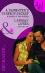 A Daughter's Perfect Secret / Lawman Lover - Kimberly Van Meter, Lisa Childs