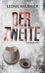 Der Zweite: Psychothriller - Leonie Haubrich