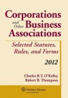 Corporations & Other Business Associations: 2012 Statutory Supplement - O'Kelley