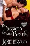 Passion Wears Pearls (The Jaded Gentlemen Book 4) - Renee Bernard