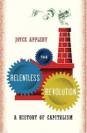 The Relentless Revolution: A History of Capitalism - Joyce Appleby