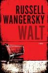 Walt - Russell Wangersky