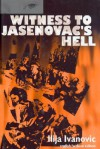 Witness to Jasenovacs Hell English/Serbian Edition - Ilija Ivanovic