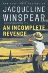 By Jacqueline Winspear: An Incomplete Revenge: A Maisie Dobbs Novel - -Henry Holt and Co.-