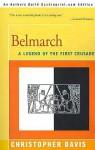 Belmarch: A Legend of the First Crusade - Christopher Davis