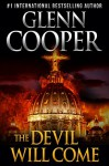 The Devil Will Come: A Thriller - Glenn Cooper