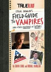 True Blood: A Field Guide to Vampires: (And Other Creatures of Satan) - Gianna Sobol, Michael McMillian