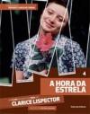A Hora da Estrela - Cássio Starling Carlos, Clarice Lispector, Gabriela Kvacek Betella, Pedro Maciel Guimarães, Noemi Jaffe