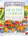 Fix-It and Enjoy-It Healthy Cookbook: 400 Great Stove-Top and Oven Recipes - Phyllis Pellman Good