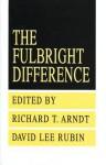 The Fulbright Difference: 1948-1992 - David L. Rubin, David Rubin