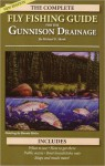 The Complete Fly Fishing Guide to the Gunnison Drainage - Michael D. Shook