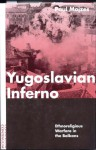 Yugoslavian Inferno: Ethnoreligious Warfare in the Balkans - Paul Mojzes