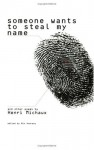Someone Wants to Steal My Name: And Other Poems - Henri Michaux
