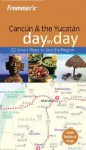 Frommer's Cancun & the Yucatan Day by Day - June Conord, Irene Sunley