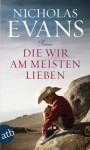 Die wir am meisten lieben: Roman - Nicholas Evans, Susanne Schädlich