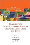 Narratives of Chinese Economic Reforms: How Does China Cross the River? - Xiaobo Zhang, Shenggen Fan, Arjan de Haan