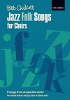 Jazz Folk Songs for Choirs: 9 Songs from Around the World Vocal Score - Bob Chilcott