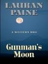 Gunman's Moon: A Western Duo - Lauran Paine