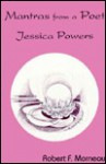 Mantras From A Poet: Jessica Powers - Robert F. Morneau