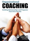Organizational Coaching: Building Relationships and Programs the Drive Results - Virginia Bianco-Mathis, Cynthia Roman, Lisa Nabors
