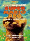 Totally Unauthorized Super Mario RPG: Legend of the Seven Stars - Christine Watson, Joe Cain, Joseph Bell