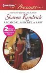 A Scandal, a Secret, a Baby: Marriage Scandal, Showbiz Baby! - Sharon Kendrick